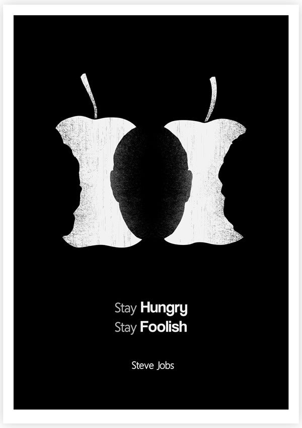 Image of Stay Hungry Stay Foolish- Monochrome Classic Version