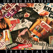 Image of Uh Huh Baby Yeah- Trash Talk (CD/Collectable Download Card)
