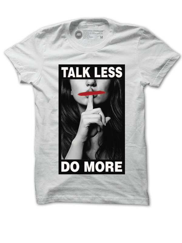 Image of Talk Less Do More (White)