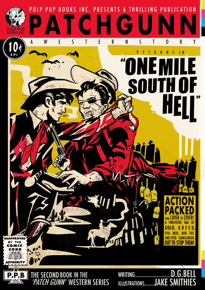 Image of One Mile South Of Hell: A Patch Gunn Yarn - [PRE-ORDER]