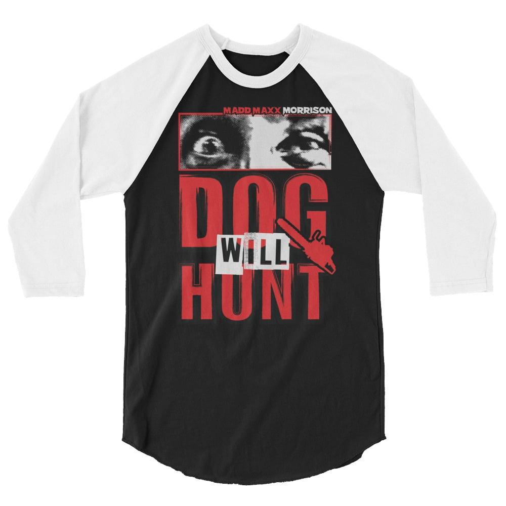 DOG WILL HUNT 3/4 sleeve raglan shirt
