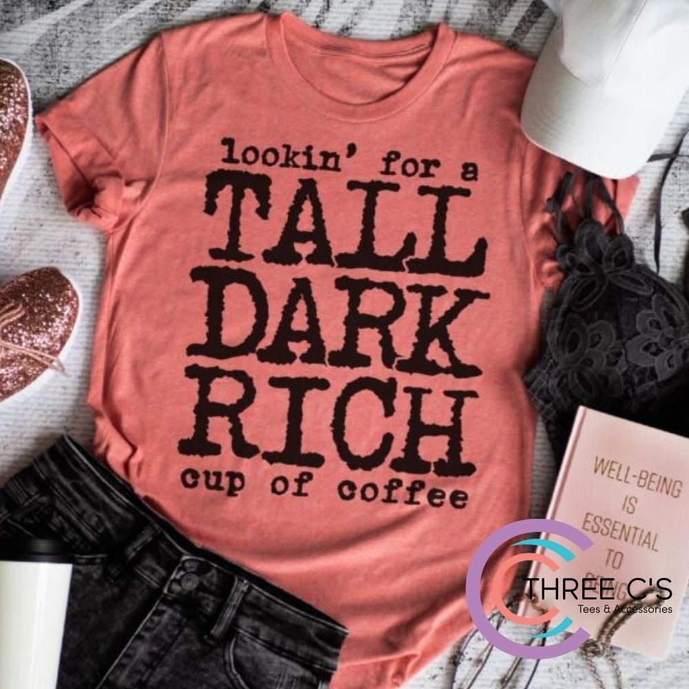 Image of TALL DARK RICH Cup of Coffee Tee