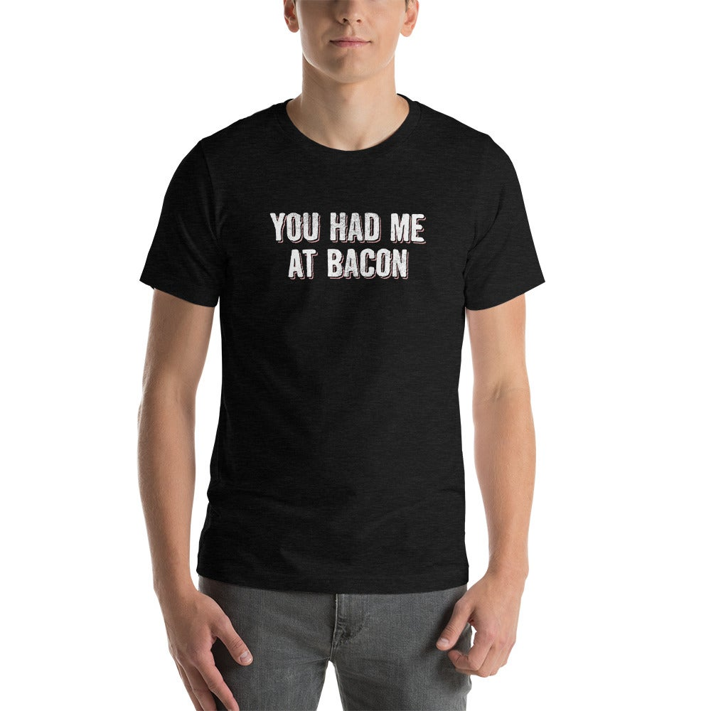 Image of You Had Me At Bacon — Bacon Bacon T-Shirt