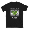 You Had Me At Kale
