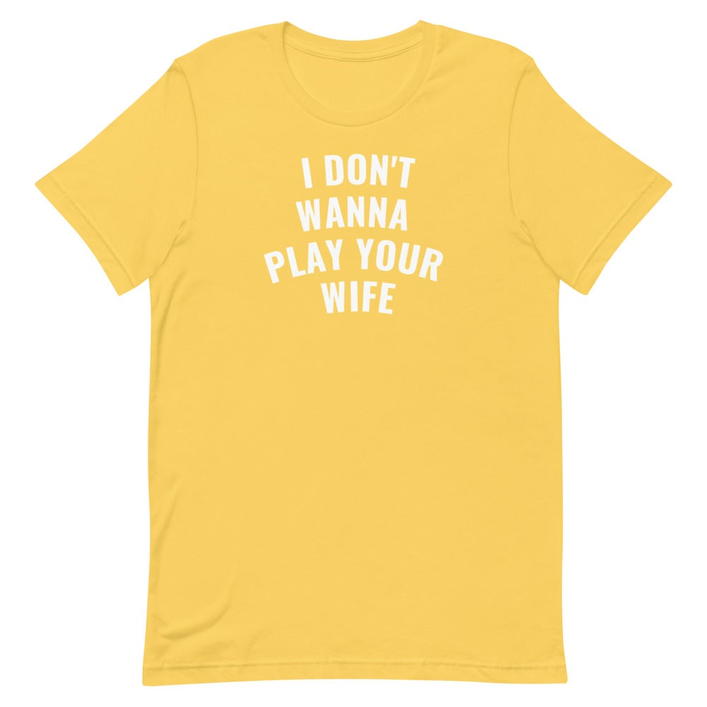 Play Your Wife - Tee (All Colors)