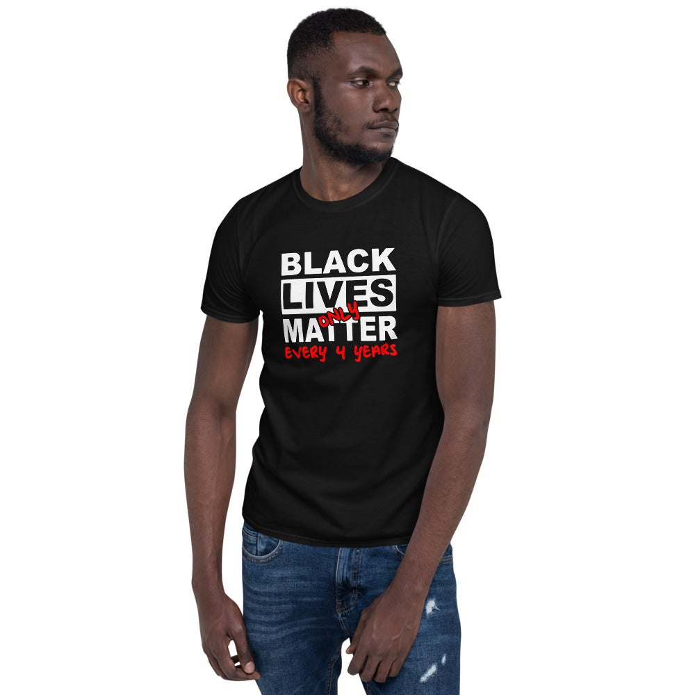 Black Lives Only Matter T-Shirt
