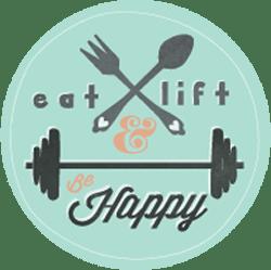 Eat, Lift & Be Happy