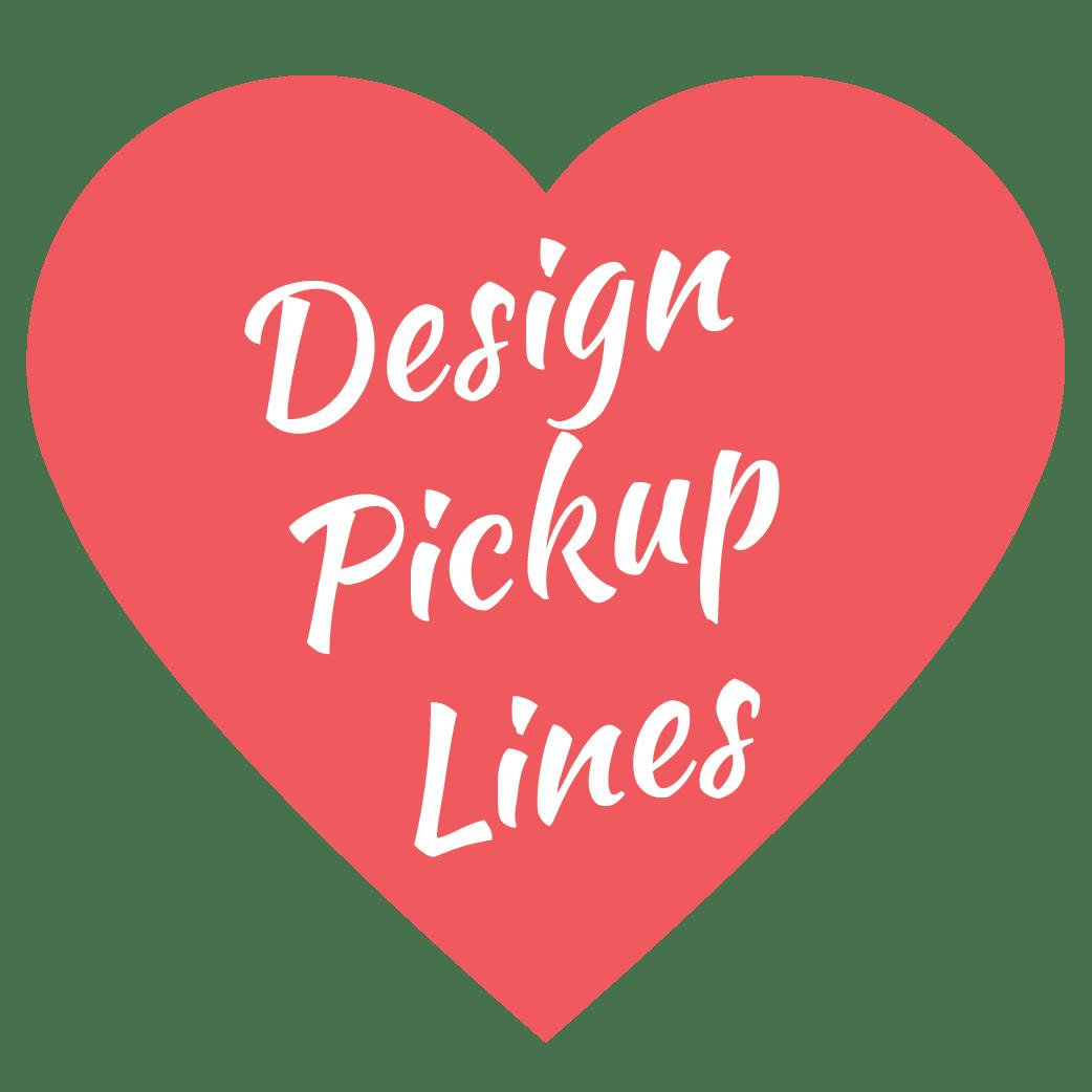 Design Pickup Lines