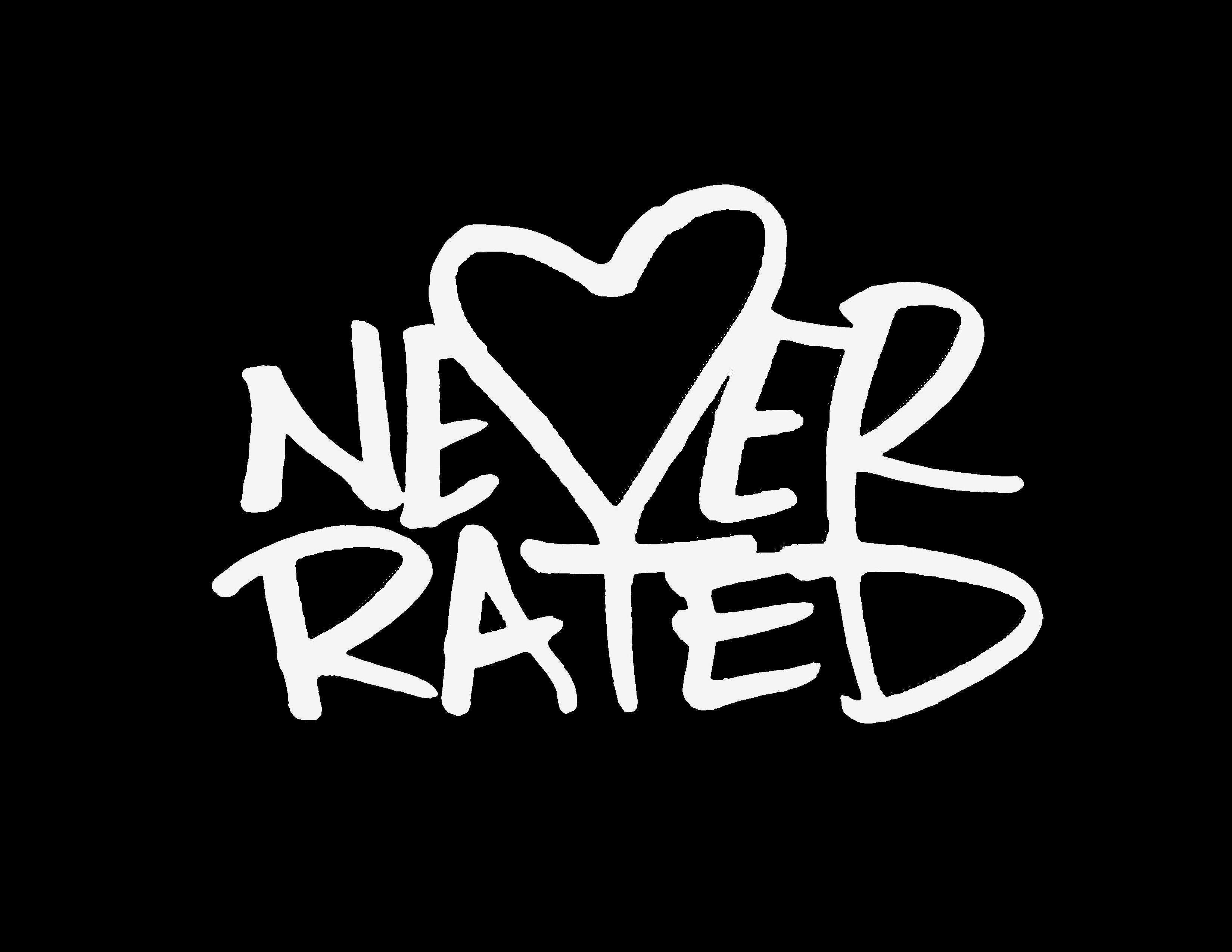 Never Rated