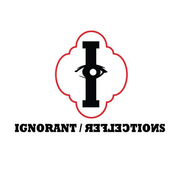 Ignorant/Reflections