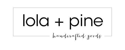 Lola + Pine