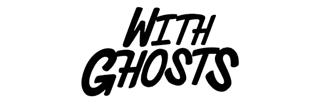 With Ghosts