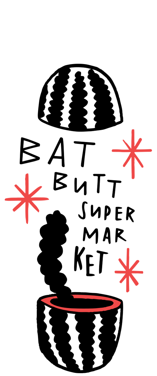 BAT BUTT SUPERMARKET