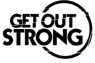 Get Out Strong