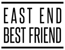 east end best friend