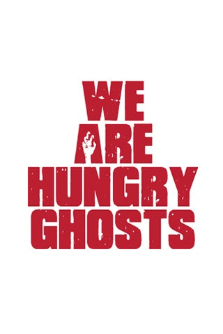 We Are Hungry Ghosts