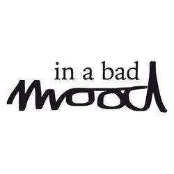 In a bad Mood