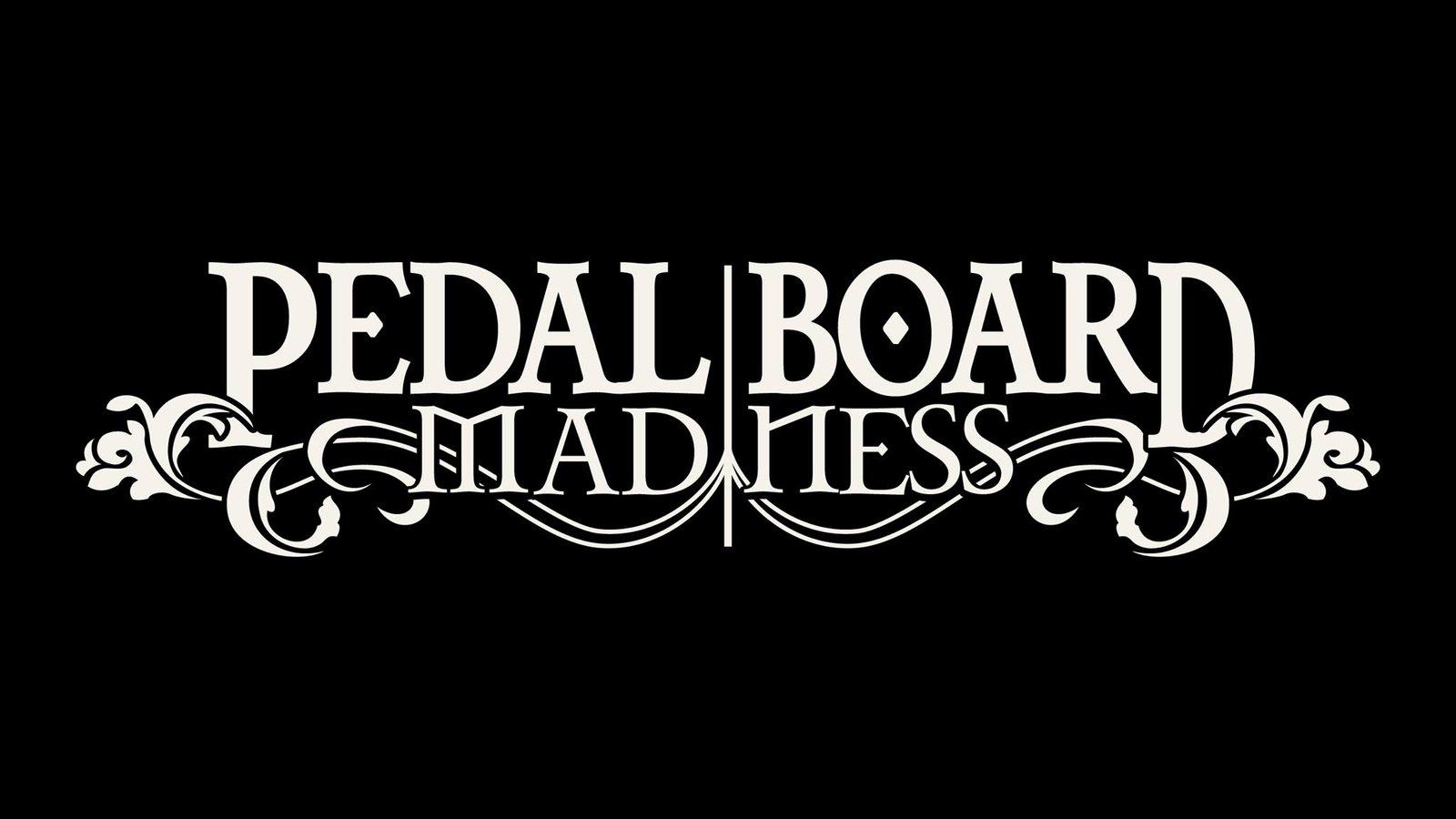 Pedalboard Madness
