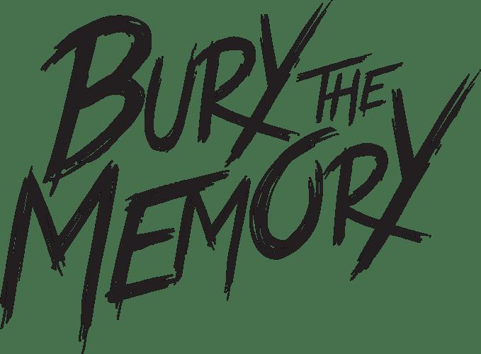 Bury The Memory