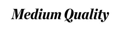 Medium Quality