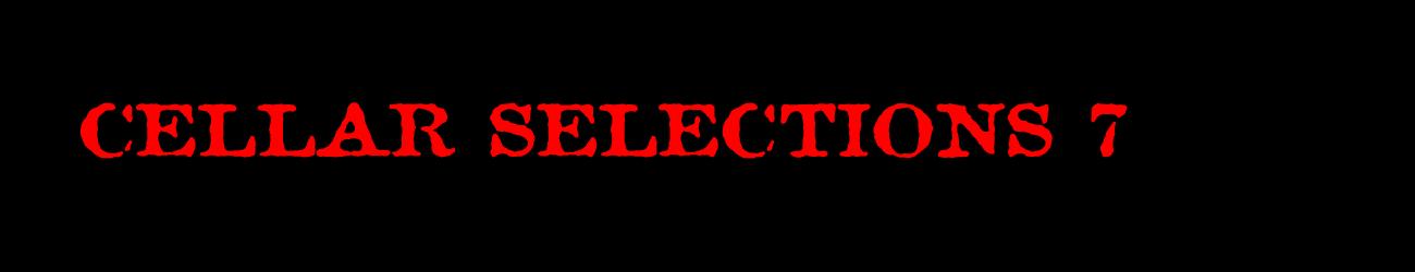 Cellar Selections 7