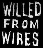 WILLED FROM WIRES