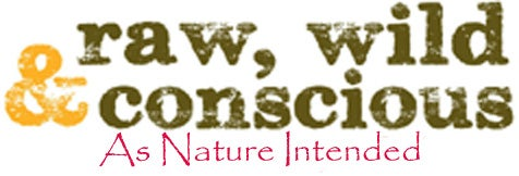 Raw Wild And Conscious