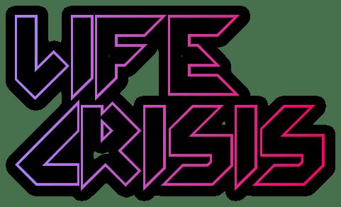 Life Crisis