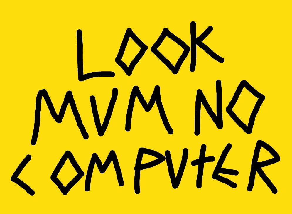 lookmumnocomputer