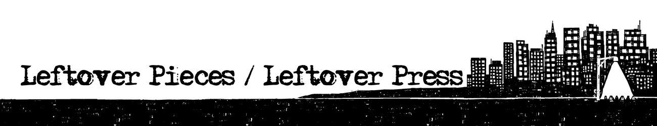 Leftover Pieces / Leftover Press