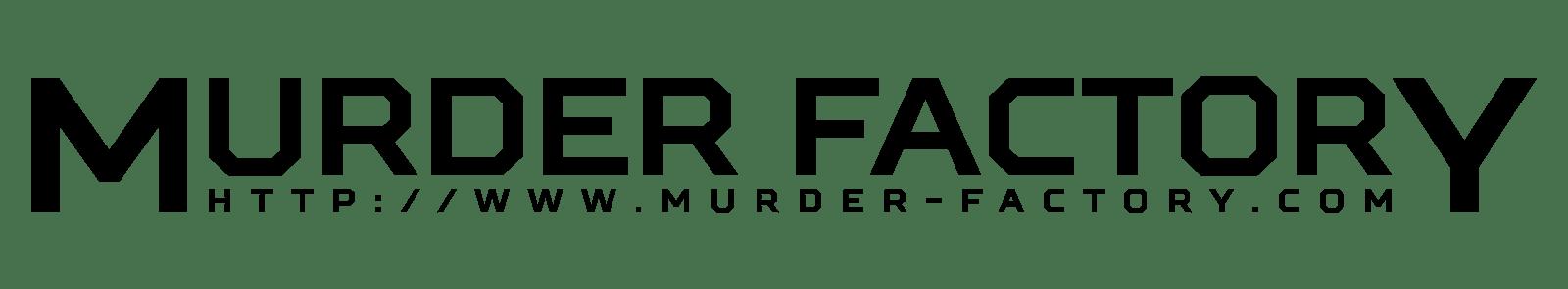 Murder Factory
