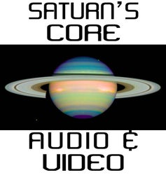 Saturn's Core Audio & Vide