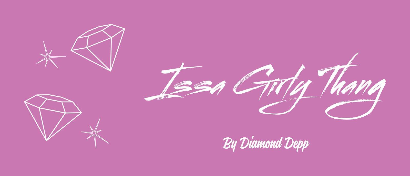 Issa Girly Thang