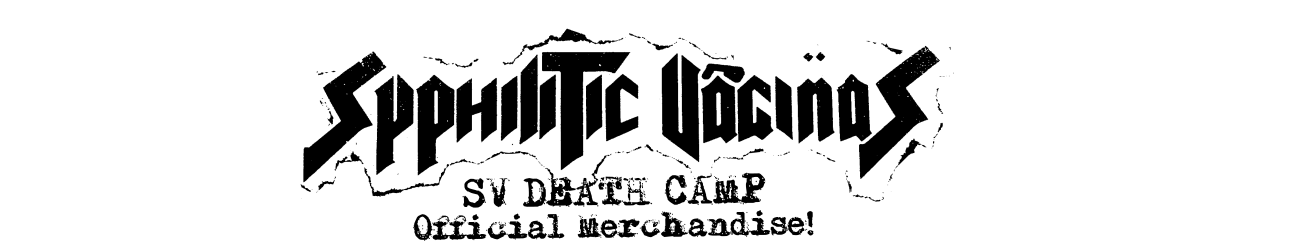 Syphilitic Vaginas Death Camp
