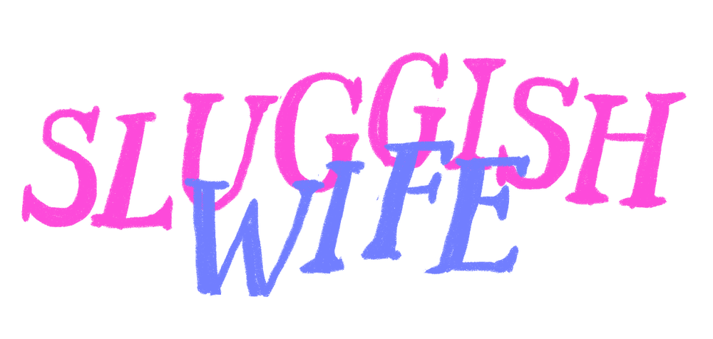Sluggish Wife