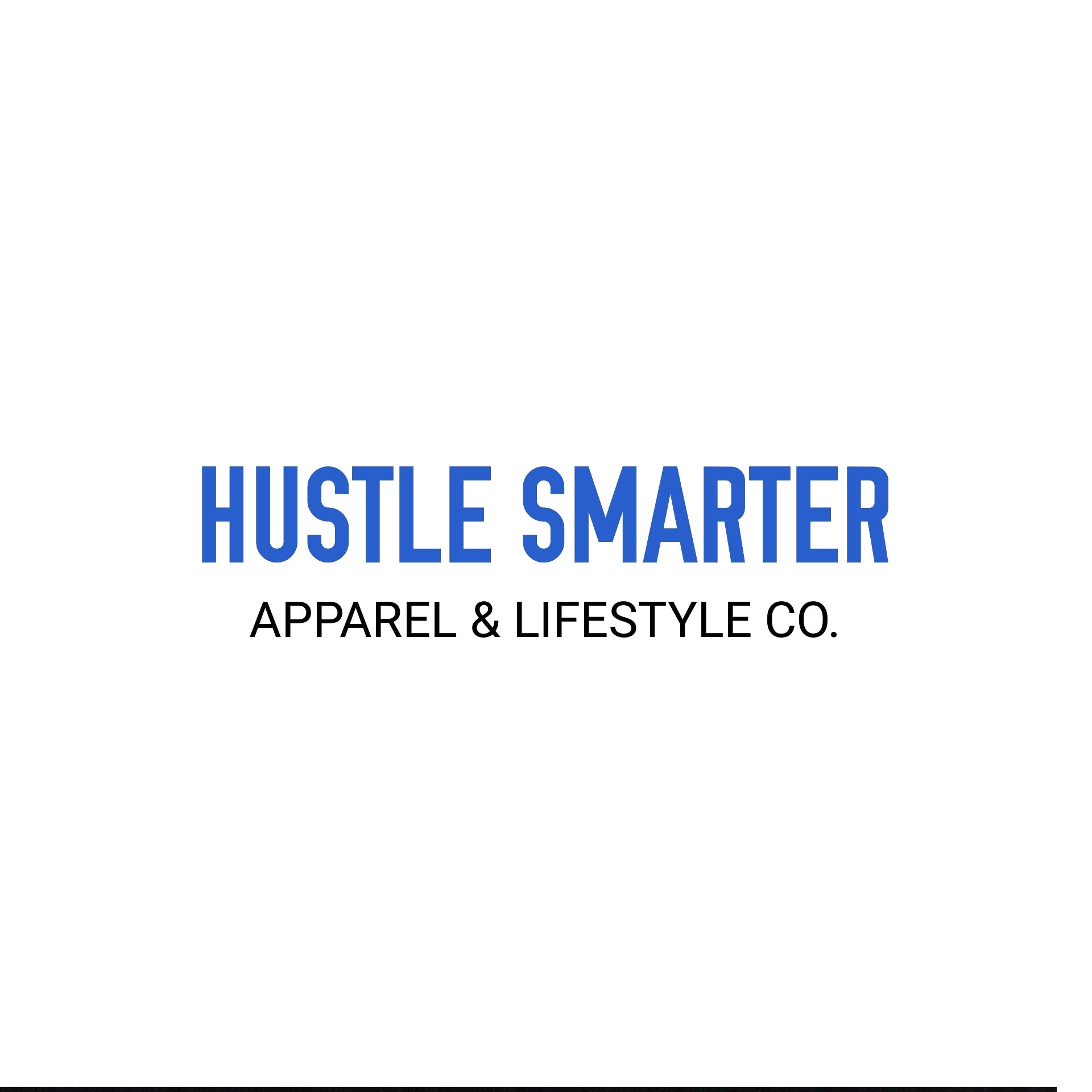 Hustle Smarter Apparel