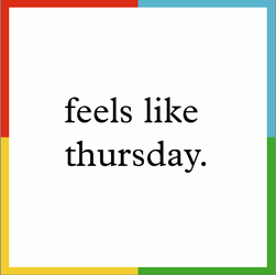 Feels Like Thursday
