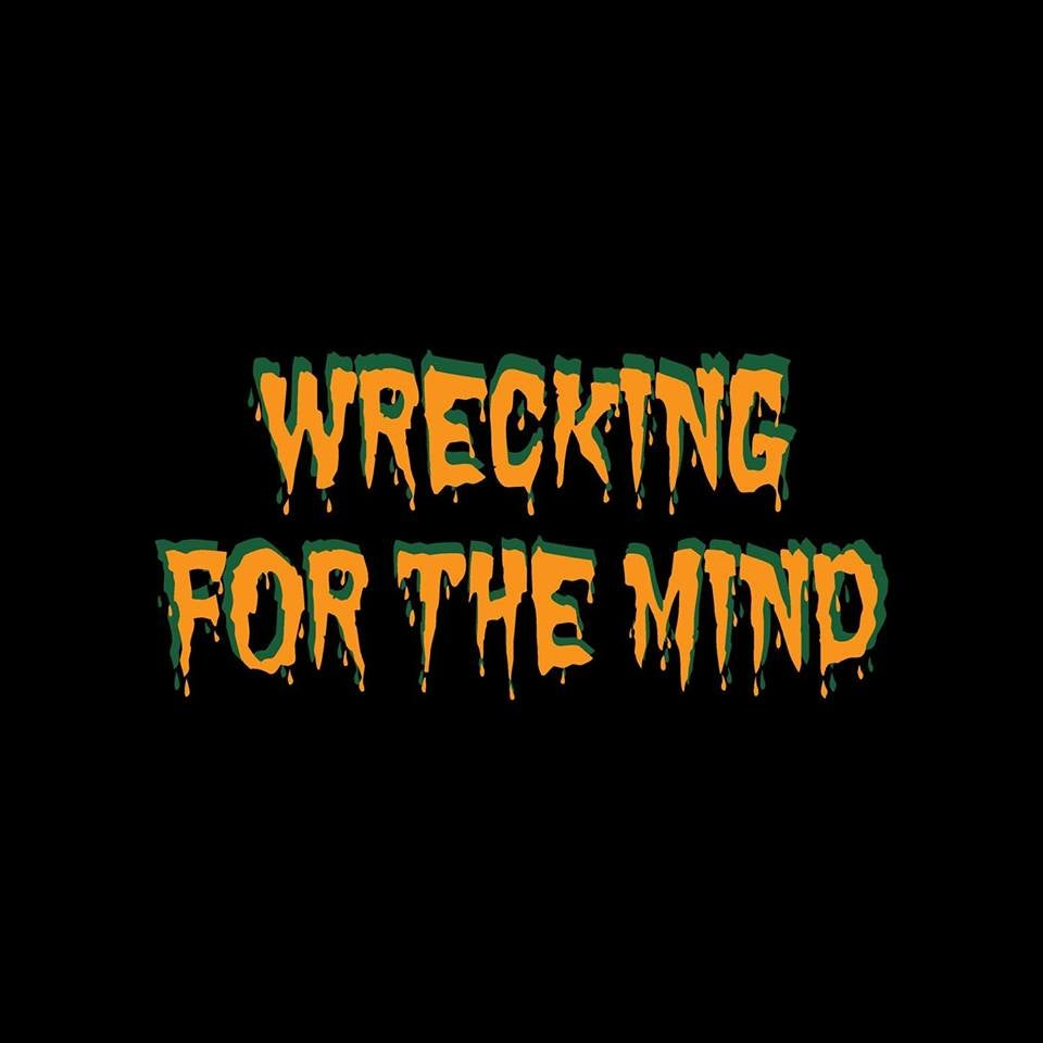 Wrecking For The Mind