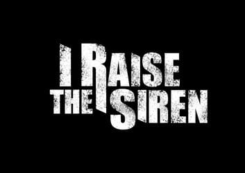 I Raise The Siren