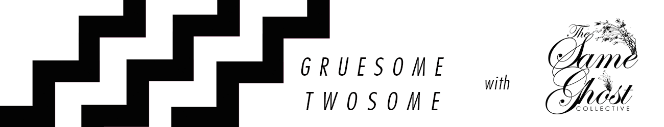 Gruesome Twosome & The Same Ghost Collective