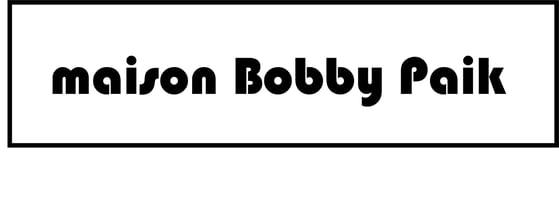 Maison Bobby Paik