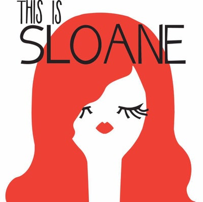 THIS IS SLOANE