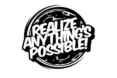 Realize Anything's Possible