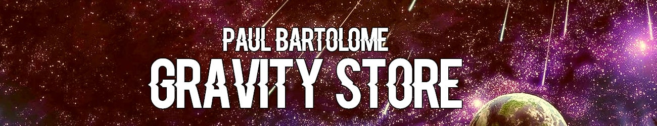 Paul Bartolome Gravity Store