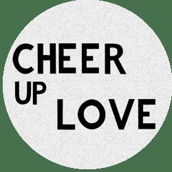 CHEER UP LOVE