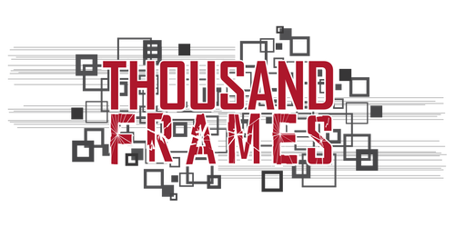 THOUSAND FRAMES