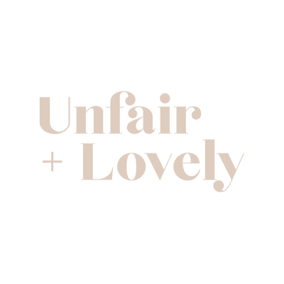 Unfair + Lovely