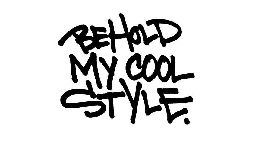 Behold My Cool Style