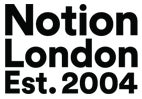 Notion London, Est. 2004