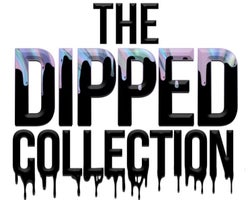 The Dipped Collection